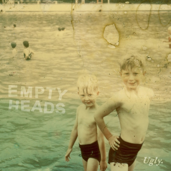 Empty Heads 'Ugly' (EP stream)