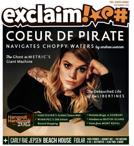 ​Coeur de pirate, the Libertines and Our Annual Hangout Handbook Fill Exclaim!'s September Issue