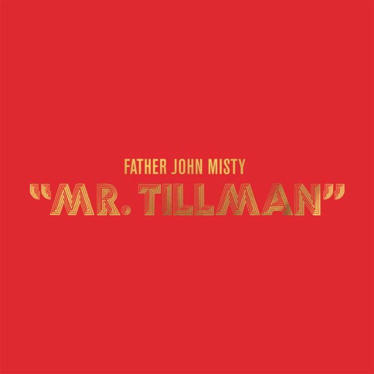 "Father John Misty Returns with New Song ""Mr. Tillman"""