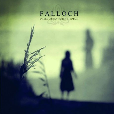Falloch Where Distant Spirits Remain