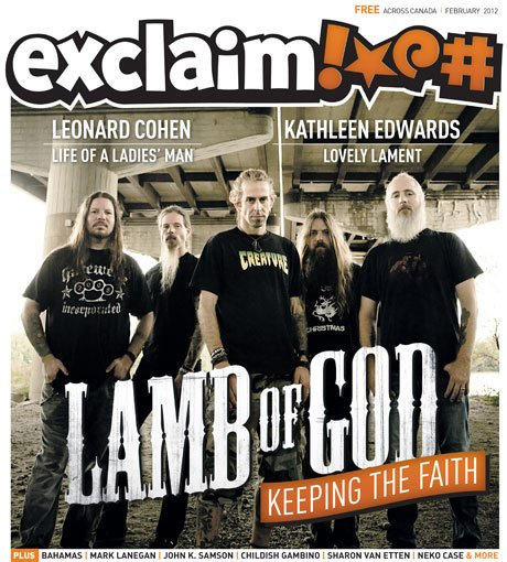 Exclaim! Greets 2012 with Lamb of God, Leonard Cohen, Kathleen Edwards and Mark Lanegan in Our February Issue