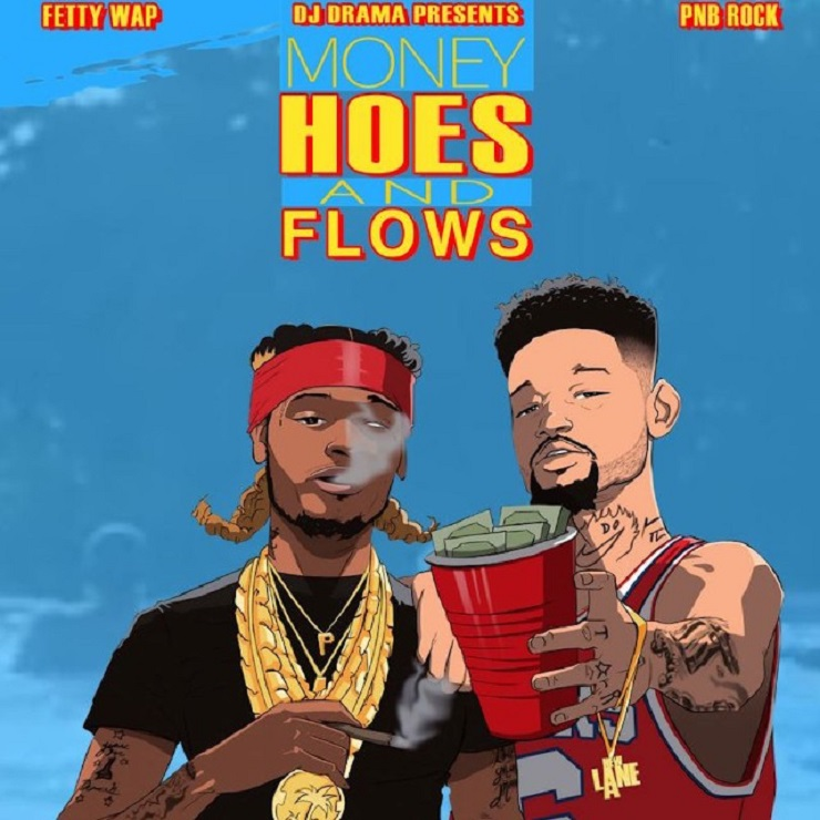 Fetty Wap and PnB Rock 'Money, Hoes and Flows' (mixtape)