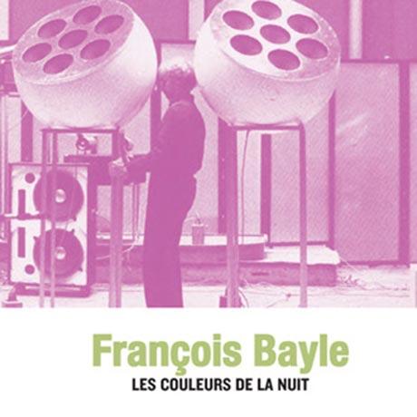 François Bayle Les Couleurs de la Nuit