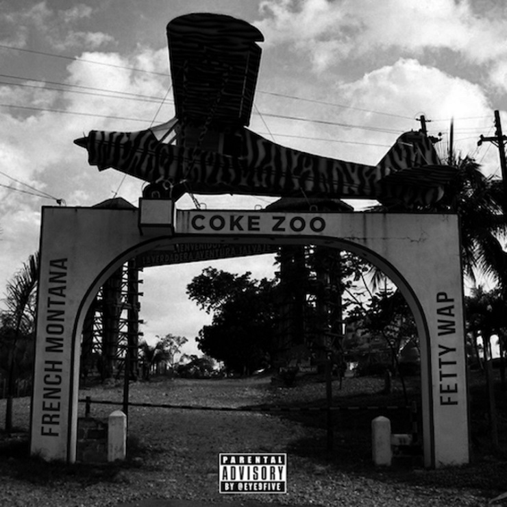 French Montana & Fetty Wap 'Coke Zoo' (mixtape)