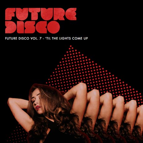 Various Artists Future Disco 7: 'Til The Lights Come Up