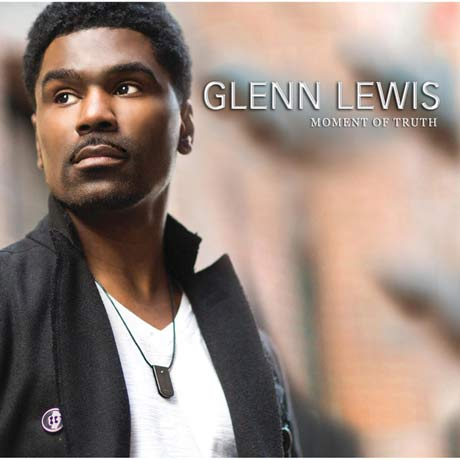 Glenn Lewis Moment of Truth
