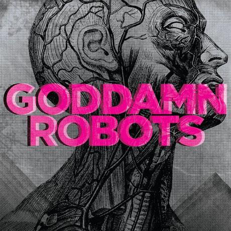 Goddamn Robots Goddamn Robots