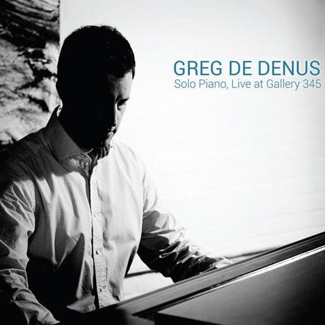 Greg de Denus Solo Piano/Live at Gallery 345
