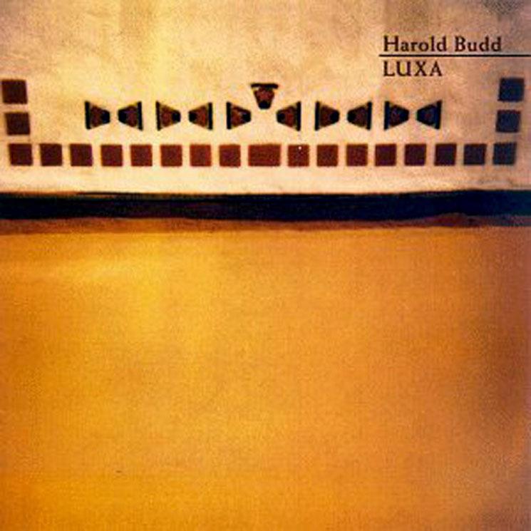 Harold Budd Luxa