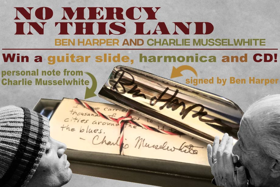 Ben Harper & Charlie Musselwhite - Win a signed guitar slide, harmonica, personal note and CD!
