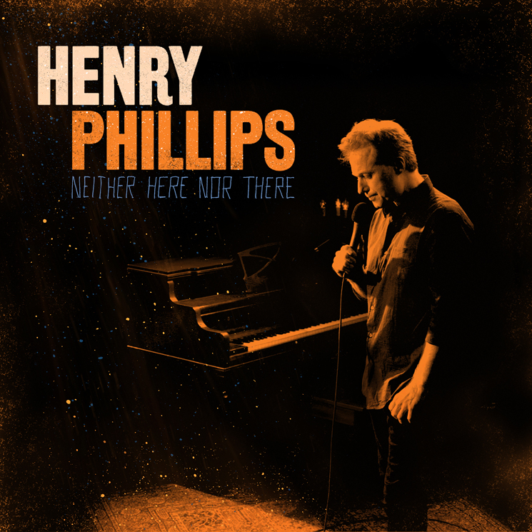 Henry Phillips Neither Here Nor There