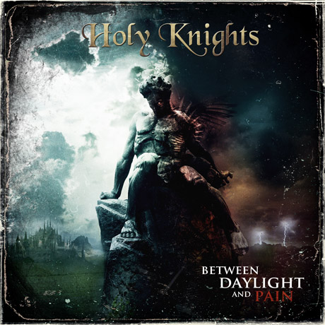 Holy Knights Between Daylight And Pain