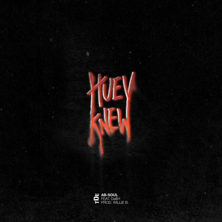 Ab-Soul 'Huey Knew' (ft. Da$H)