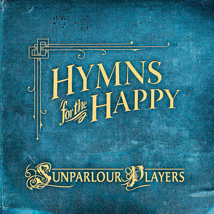 Sunparlour Players Plot 'Hymns for the Happy' Anniversary Shows