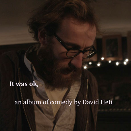 David Heti It was ok,