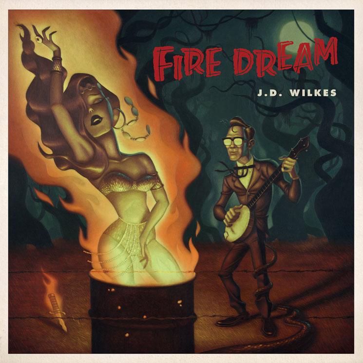 J.D. Wilkes Fire Dream