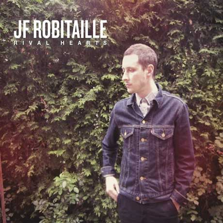 JF Robitaille 'Rival Hearts' (album stream)