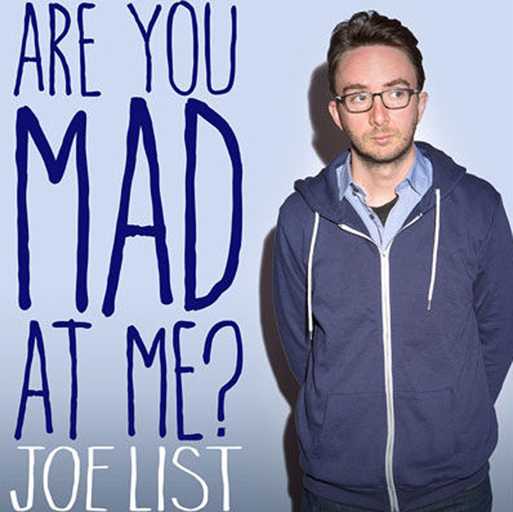 Joe List Are You Mad At Me?