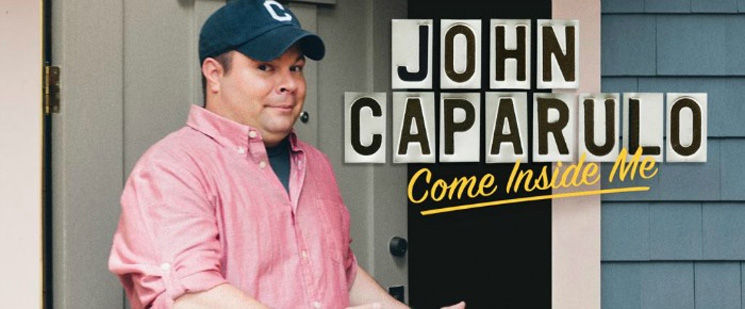 John Caparulo Come Inside Me
