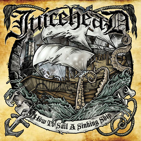 JuiceheaD How to Sail a Sinking Ship