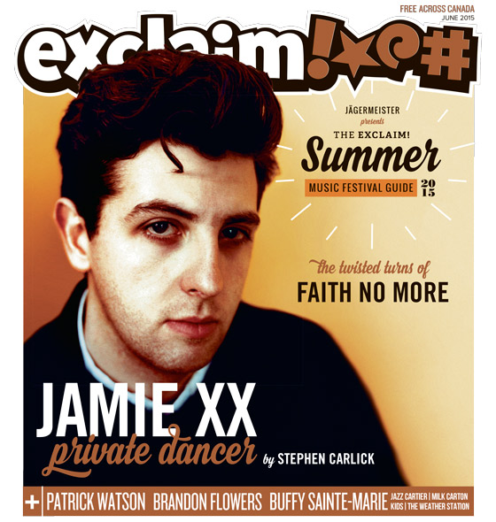 Jamie xx, Faith No More and Our Summer Festival Guide Fill Exclaim!'s June Issue