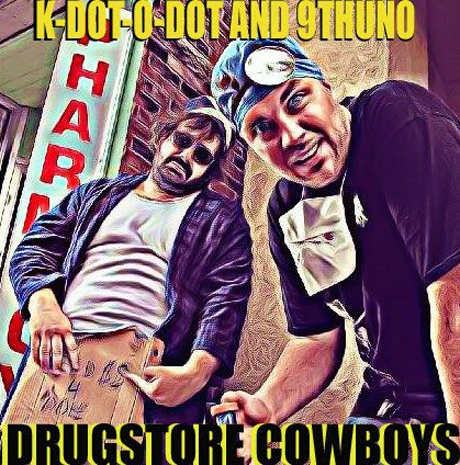 Kdot and 9th Uno Drugstore Cowboys