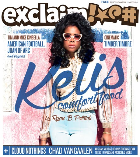 Kelis, Tim & Mike Kinsella, Chad VanGaalen and Timber Timbre Fill Exclaim's May Issue