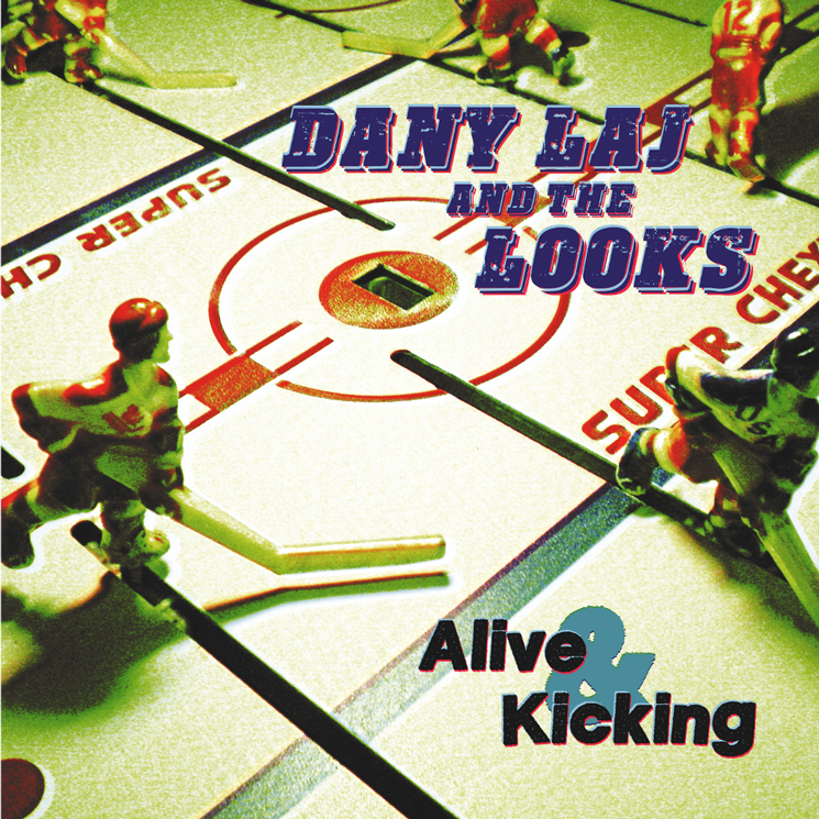 Dany Laj and the Looks 'Alive & Kicking' (album stream)