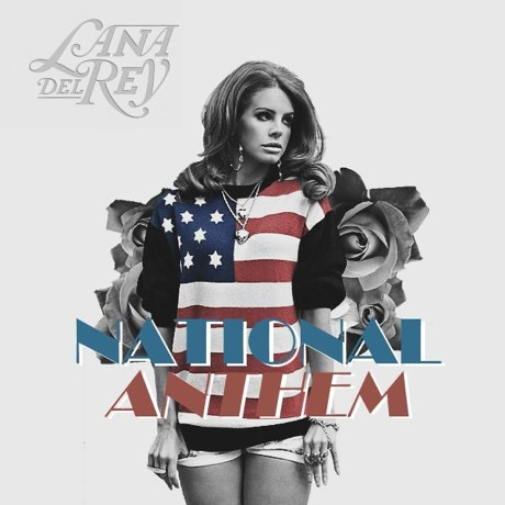 "Lana Del Rey ""National Anthem""/""This Is What Makes Us Girls"""