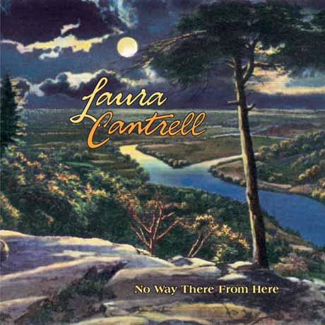 Laura Cantrell No Way There From Here