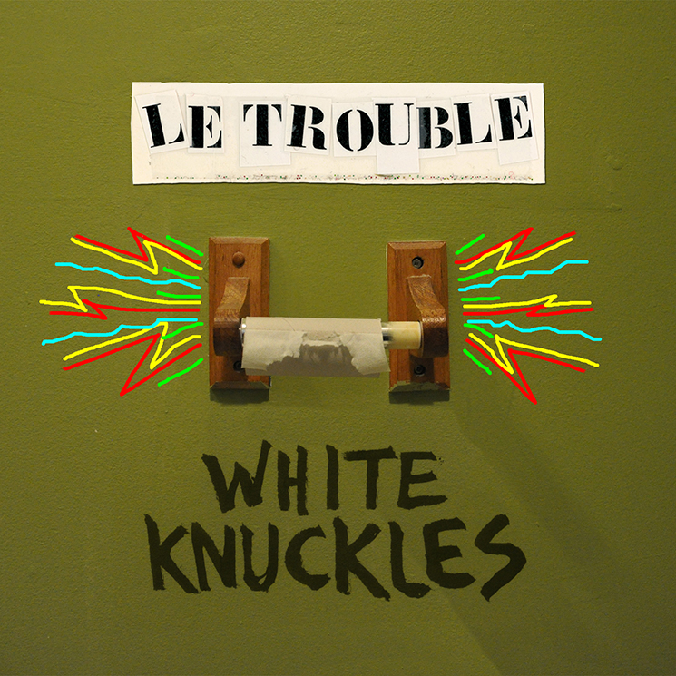 Le Trouble 'White Knuckles'
