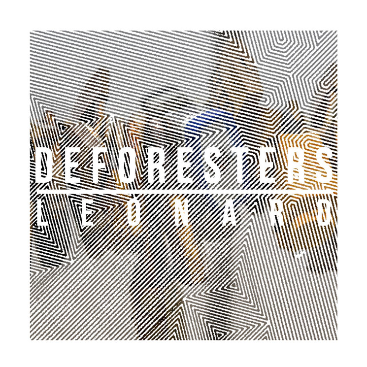 Deforesters 'Leonard' (album stream)