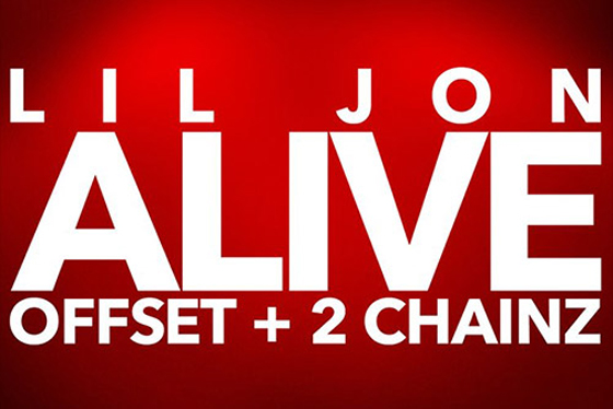 "Lil Jon Gets 2 Chainz and Offset for ""Alive"""