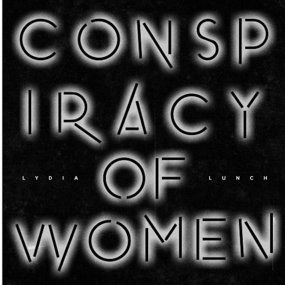Nicolas Jaar to Reissue Lydia Lunch's 'Conspiracy of Women'