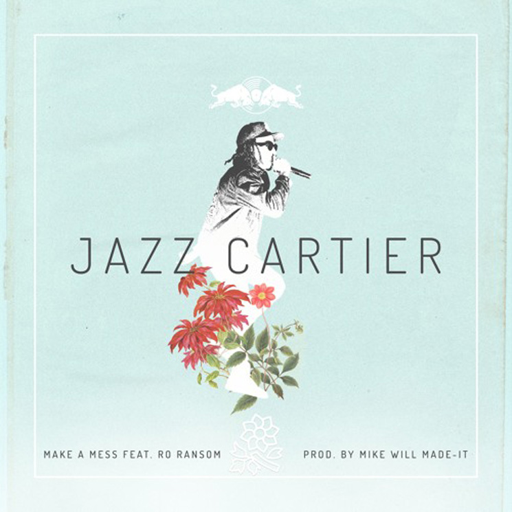 Jazz Cartier 'Make a Mess' (ft. Ro Ransom) (prod. by Mike WiLL Made-It)