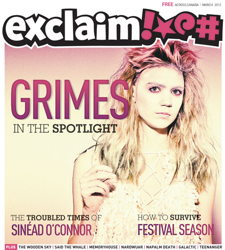 Exclaim! Heads into March with Grimes, Sinéad O'Connor, Said the Whale, the Wooden Sky in Our New Issue
