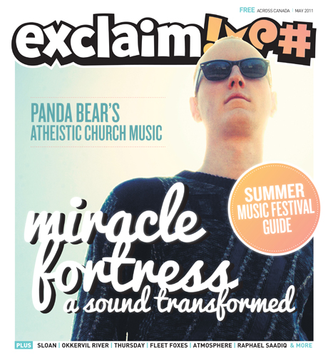 Miracle Fortress, Sloan, Panda Bear and Fleet Foxes Help Fill the Pages of Exclaim!'s New May Issue