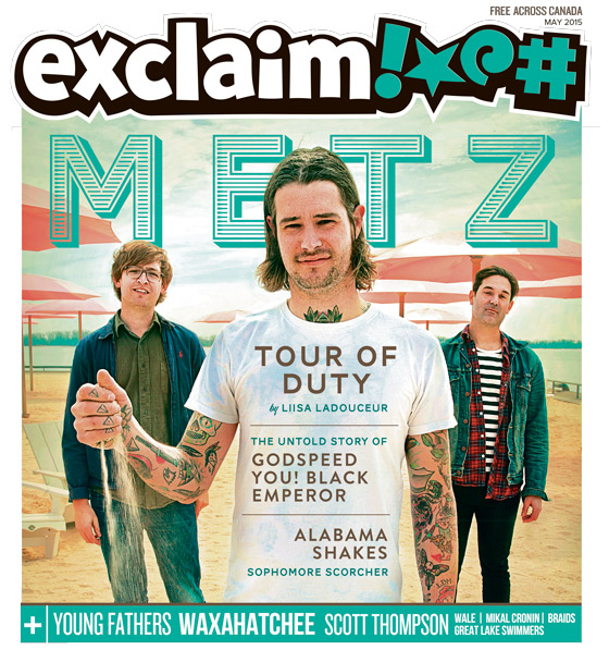 METZ, Godspeed You! Black Emperor, Young Fathers Fill Exclaim!'s May Issue