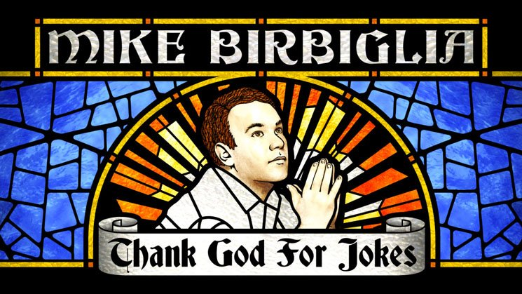 Mike Birbiglia Thank God For Jokes