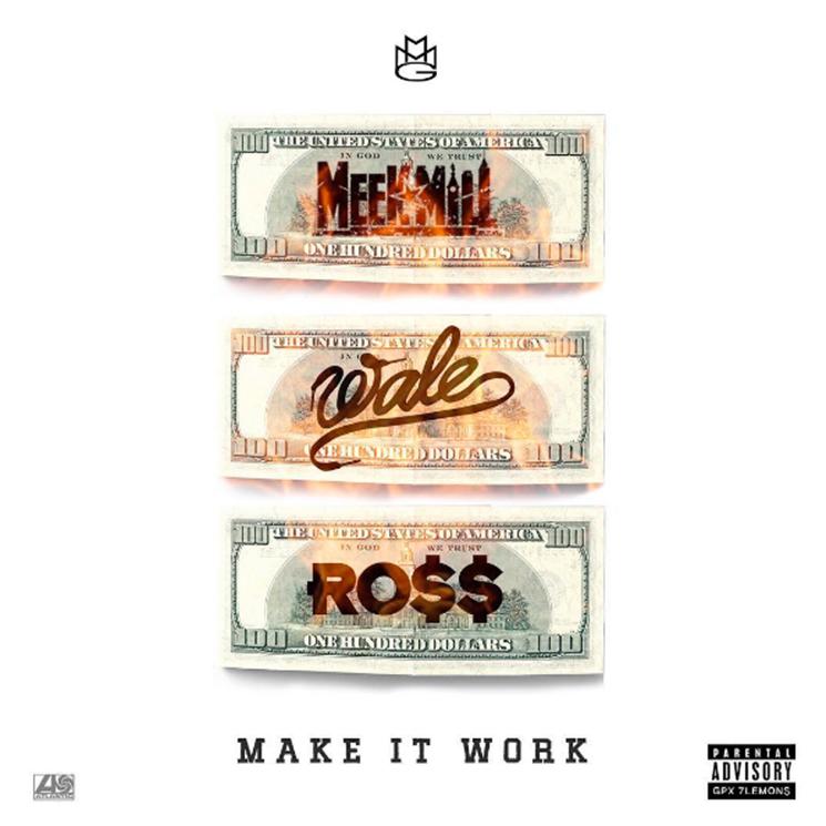 "Maybach Music Group ""Make It Work"" (ft. Rick Ross, Meek Mill & Wale)"