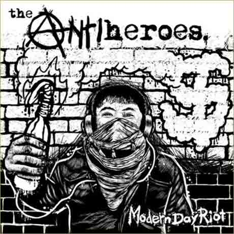 The Antiheroes Modern Day Riot