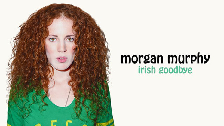 Morgan Murphy Irish Goodbye