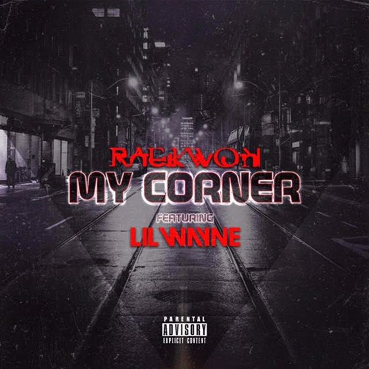 "Raekwon ""My Corner"" (ft. Lil Wayne)"