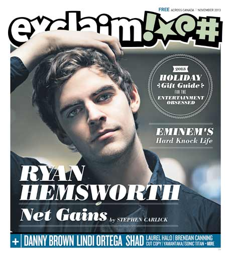 Ryan Hemsworth, Eminem, Danny Brown and Brendan Canning Fill Exclaim!'s November Issue