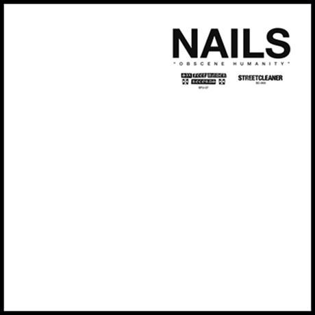 Nails Obscene Humanity