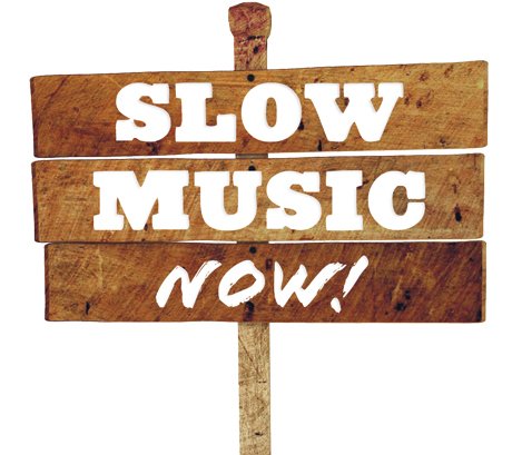 Slow Music Now!