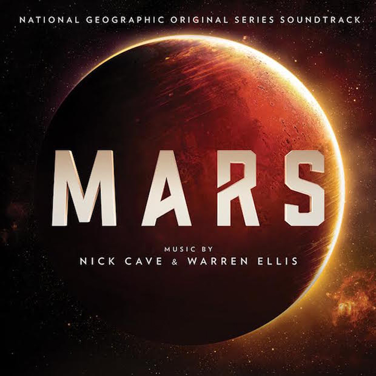 Nick Cave and Warren Ellis Score National Geographic's 'Mars' Series