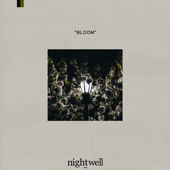 "Nightwell ""Bloom"""