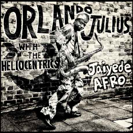 Orlando Julius with the Heliocentrics Jaiyede Afro