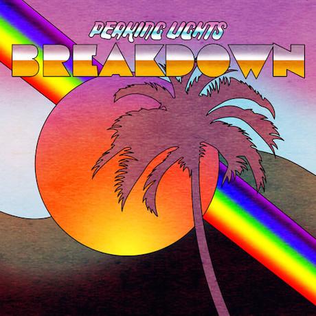 Peaking Lights 'Breakdown'